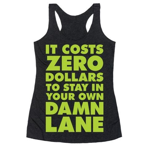 It Costs Zero Dollars Racerback Tank Top