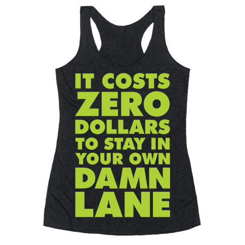 It Costs Zero Dollars Racerback Tank Top