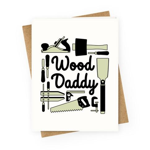 Wood Daddy Greeting Card