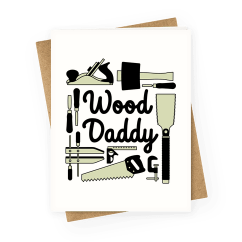 Wood Daddy Greeting Card