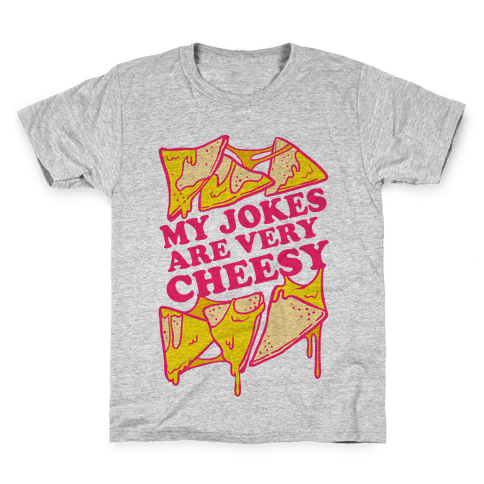 My Jokes Are Very Cheesy Kids T-Shirt