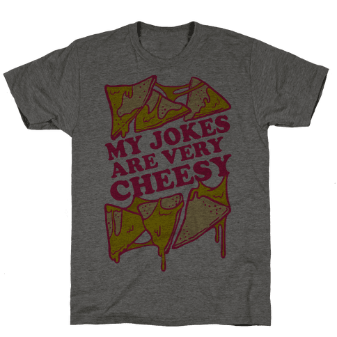 My Jokes Are Very Cheesy Mens T-Shirt