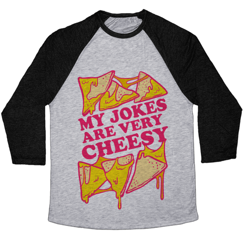 My Jokes Are Very Cheesy Baseball Tee