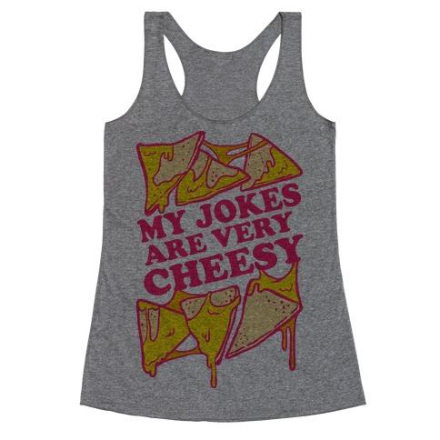 My Jokes Are Very Cheesy Racerback Tank Top
