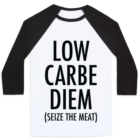 Low Carbe Diem Seize the Meat Baseball Tee
