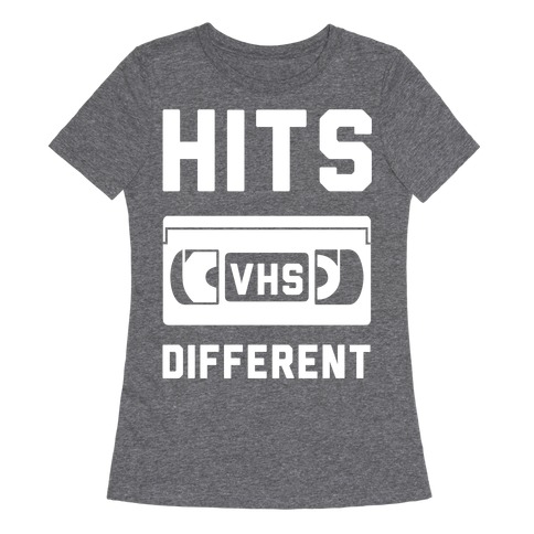 Hits Different VHS Womens T-Shirt