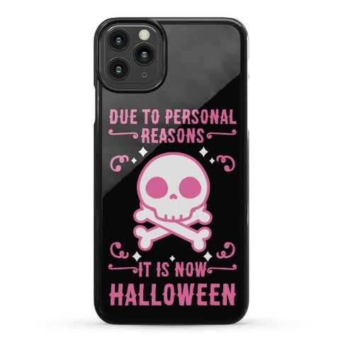 Due To Personal Reasons It Is Now Halloween Skull (Pink) Phone Case