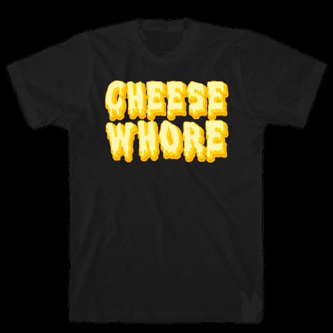 Cheese Whore Mens/Unisex T-Shirt