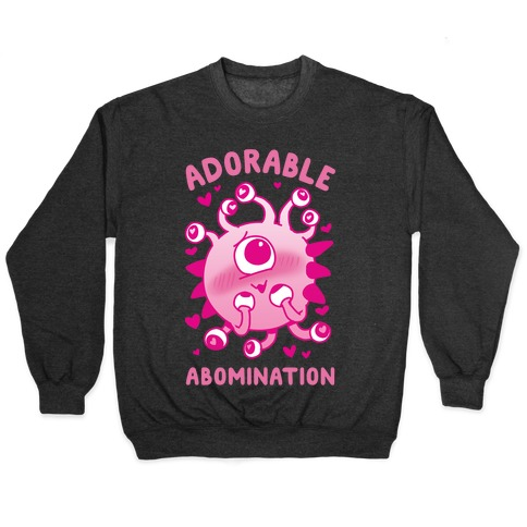Adorable Abomination Pullover