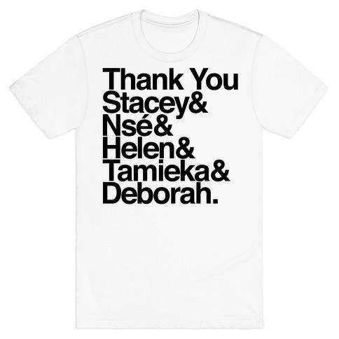 Thank You Stacey & Ns & Helen & Tamieka & Debroah T-Shirt