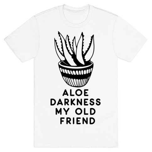 Aloe Darkness My Old Friend T-Shirt