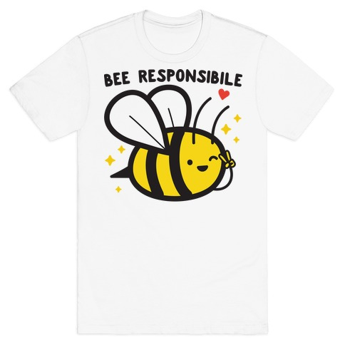 Bee Responsible T-Shirt