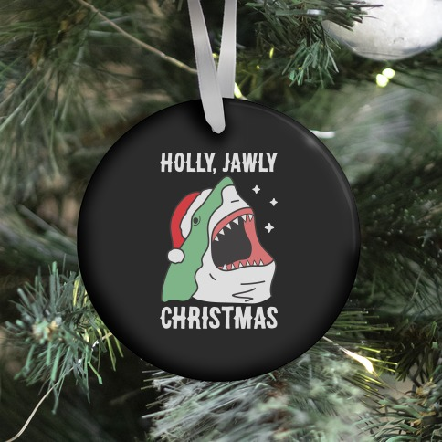 Holly, Jawly Christmas Ornament