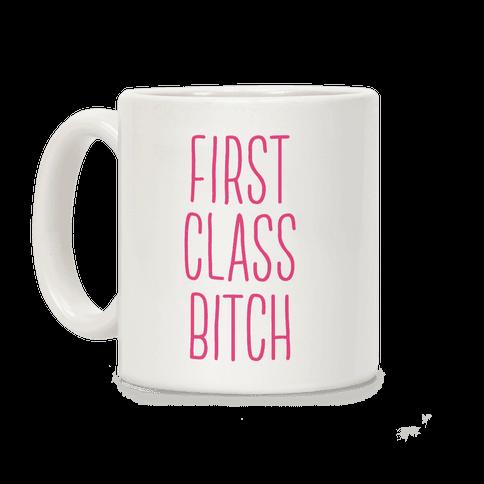 First Class Bitch