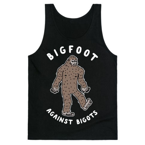 Bigfoot Against Bigots Tank Top