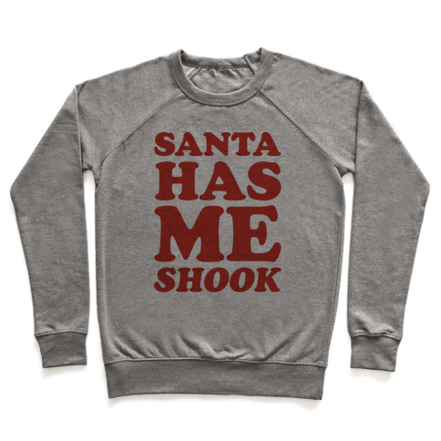 Santa Has Me Shook  Pullover
