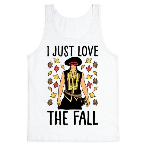 I Just Love The Fall Parody Tank Top