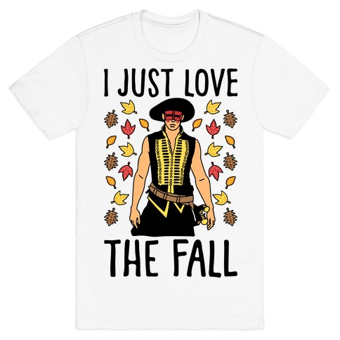 I Just Love The Fall Parody T-Shirt