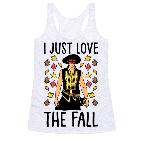I Just Love The Fall Parody Racerback Tank Top