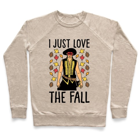 I Just Love The Fall Parody Pullover