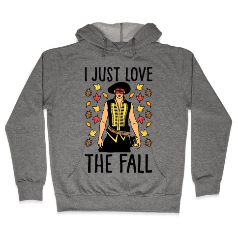 I Just Love The Fall Parody Hooded Sweatshirt