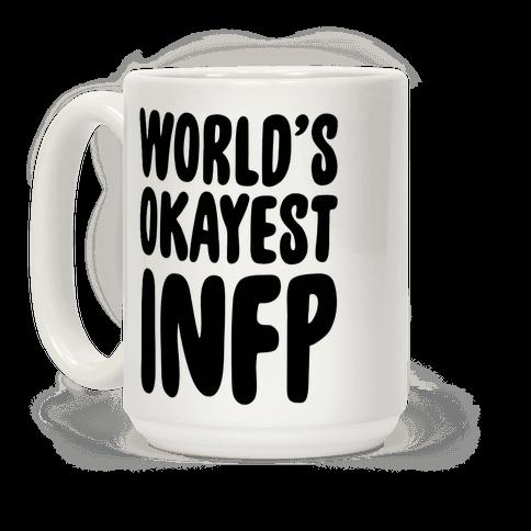 World's Okayest INFP Coffee Mug