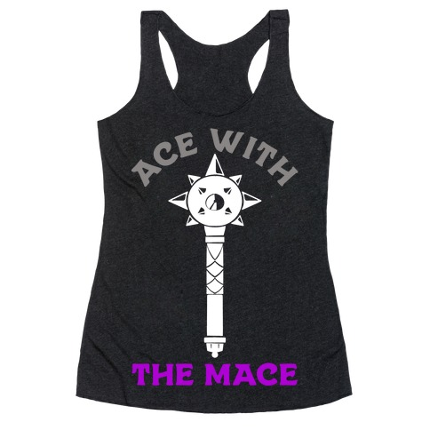Ace with the Mace Racerback Tank Top