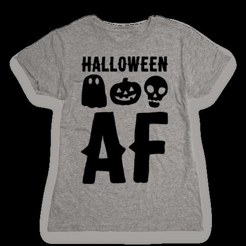 Halloween AF Womens T-Shirt