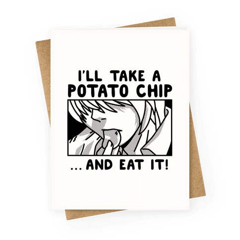 I Take a Potato Chip And Eat It Greeting Card