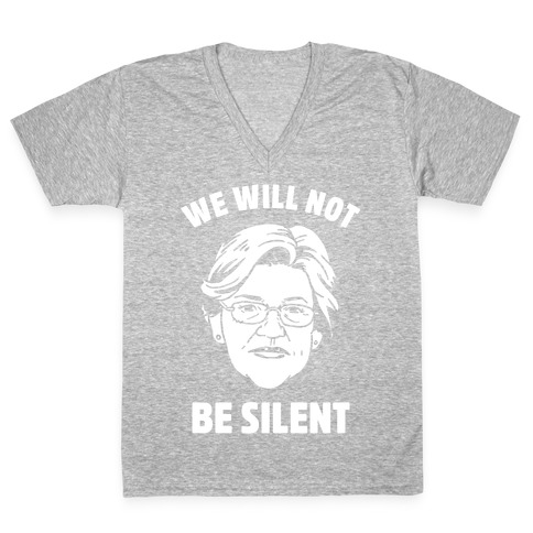 We Will Not Be Silent (Elizabeth Warren) V-Neck Tee Shirt