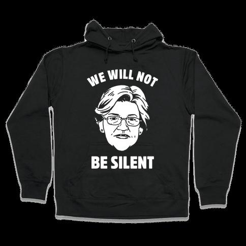 We Will Not Be Silent (Elizabeth Warren) Hooded Sweatshirt