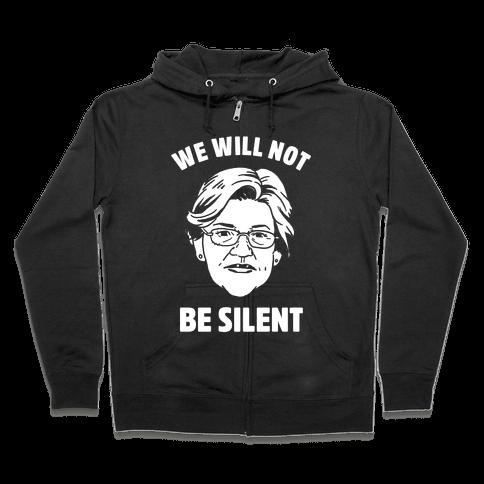 We Will Not Be Silent (Elizabeth Warren) Zip Hoodie