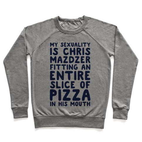 My Sexuality Is Chris Mazdzer Fitting An Entire Slice of Pizza In His Mouth Parody Pullover