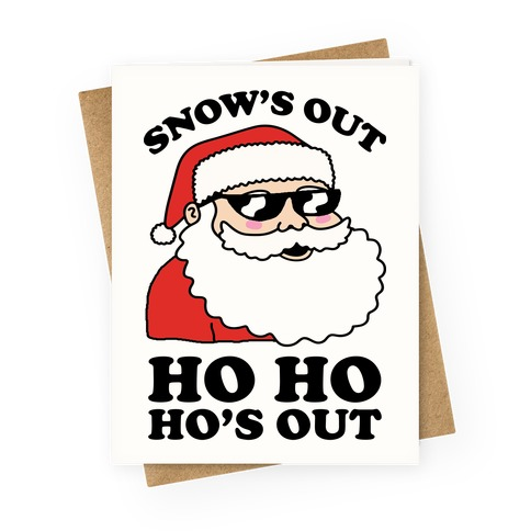 Snow's Out Ho Ho Ho's Out Christmas Greeting Card