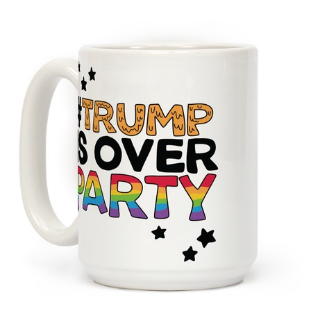 #TrumpIsOverParty Coffee Mug