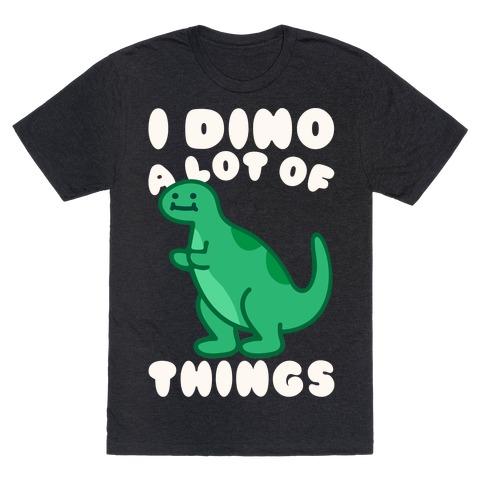 I Dino A Lot of Things White Print T-Shirt