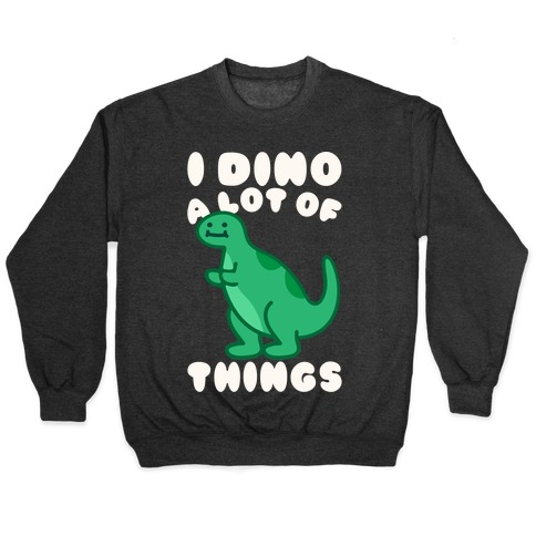 I Dino A Lot of Things White Print Pullover
