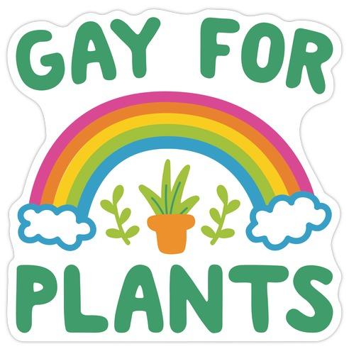 Gay For Plants Die Cut Sticker