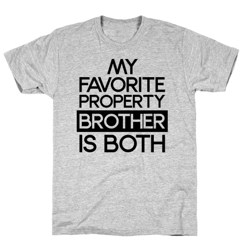 My Favorite Property Brother is Both Mens T-Shirt