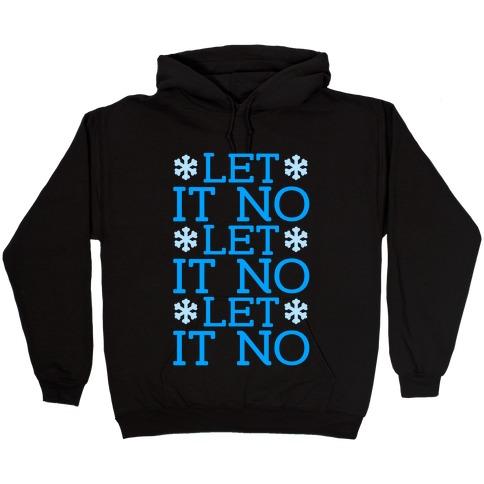 Let It No, Let It No, Let It No Hooded Sweatshirt