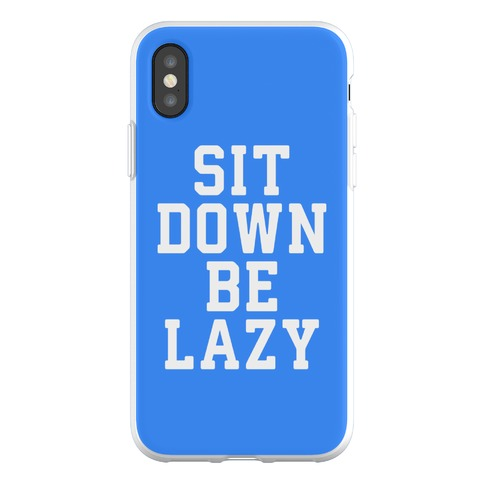 Sit Down Be Lazy Phone Flexi-Case
