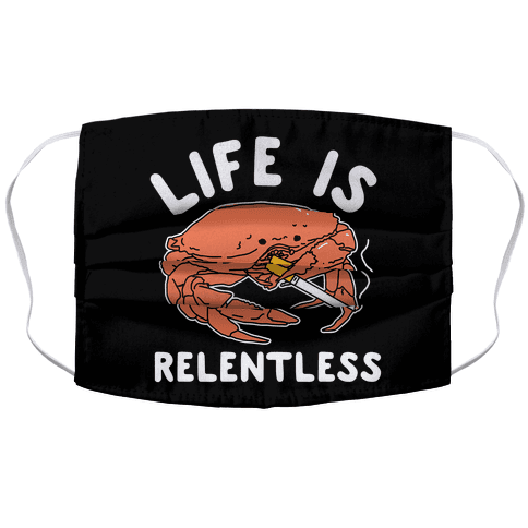 Life is Relentless Accordion Face Mask