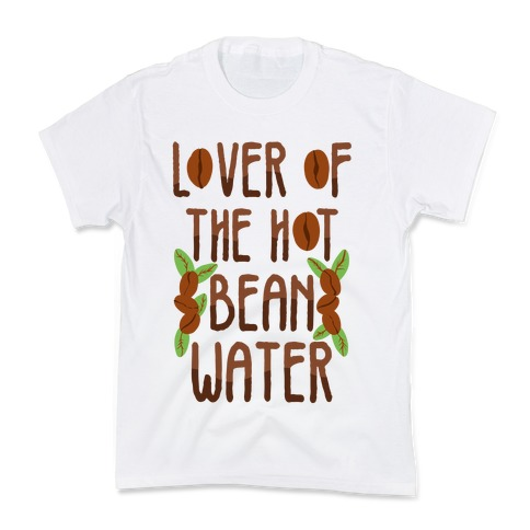 Lover of the Hot Bean Water Kids T-Shirt