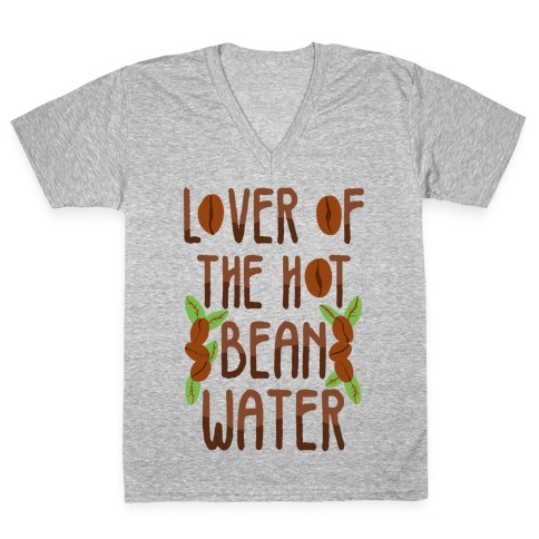 Lover of the Hot Bean Water V-Neck Tee Shirt