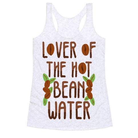 Lover of the Hot Bean Water Racerback Tank Top