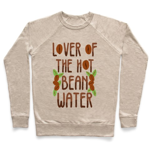 Lover of the Hot Bean Water Pullover