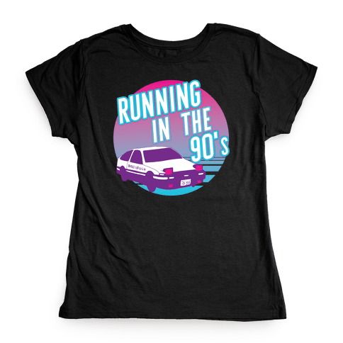 Running in the 90's  Womens T-Shirt