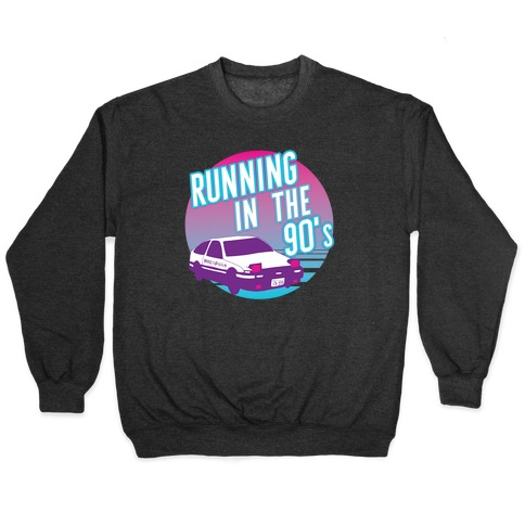 Running in the 90's Pullover