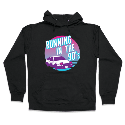 Running in the 90's  Hooded Sweatshirt