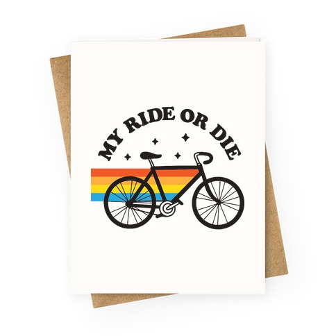 My Ride Or Die Bicycle Greeting Card